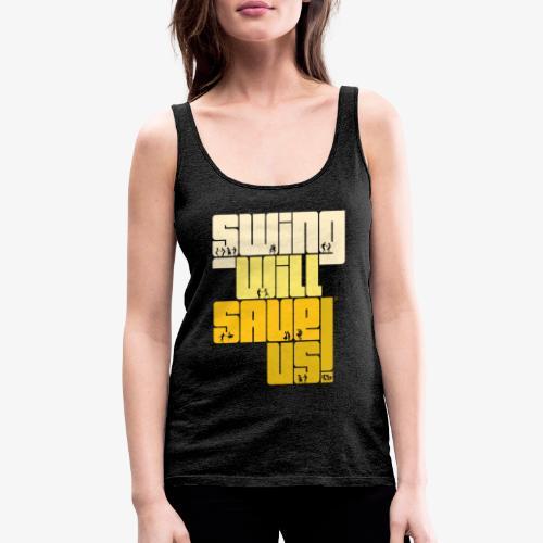 Swing Will Save Us! - ISFF - Camiseta de tirantes premium mujer