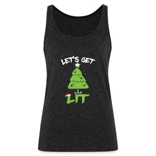 Let's Get Lit T-shirt - Funny Christmas Shirt - Camiseta de tirantes premium mujer