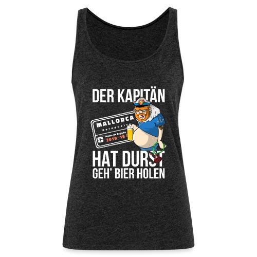 Bier T-shirt Der Kapitän hat Durst - Mallorca 2019 - Frauen Premium Tank Top
