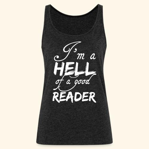 Hell of a good Reader - Women's Premium Tank Top