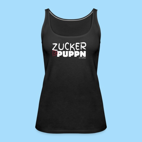 Zuckerpuppn - Frauen Premium Tank Top