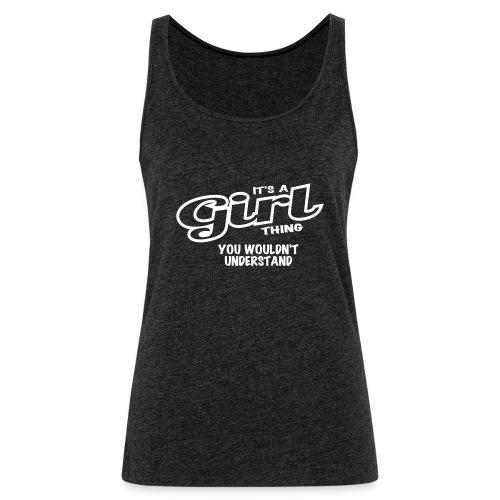 It's a girl thing - Women's Premium Tank Top