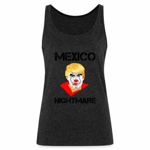 Mexico Nightmare / L'incubo del Messico - Canotta premium da donna