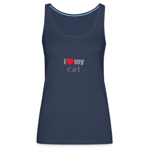 i love my cat - Débardeur Premium Femme