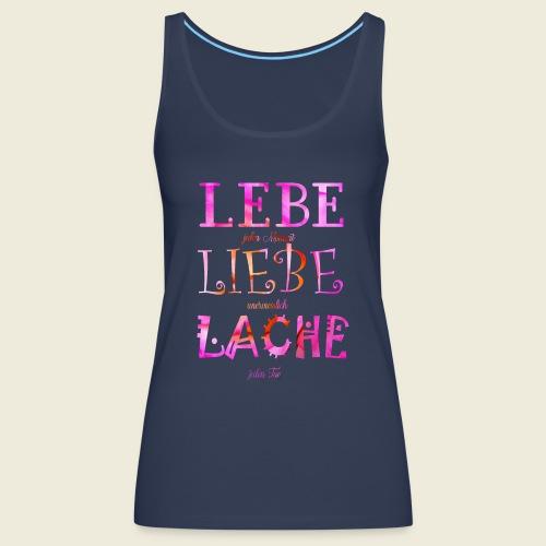 Lebe Liebe Lache pink rosa - Frauen Premium Tank Top