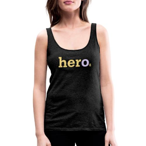 her o - Women's Premium Tank Top