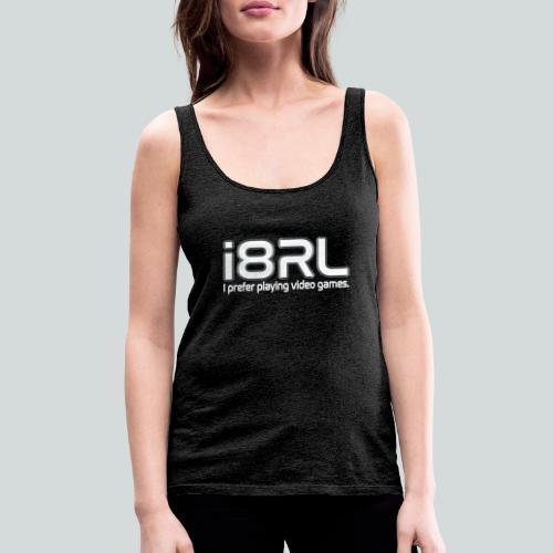 i8RL - I prefer playing video games. - Débardeur Premium Femme