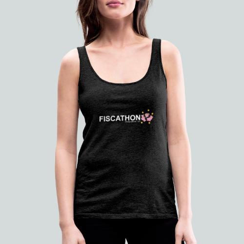 FISCATHON - Payez 24h sur 24 - 7 jours sur 7 - Débardeur Premium Femme