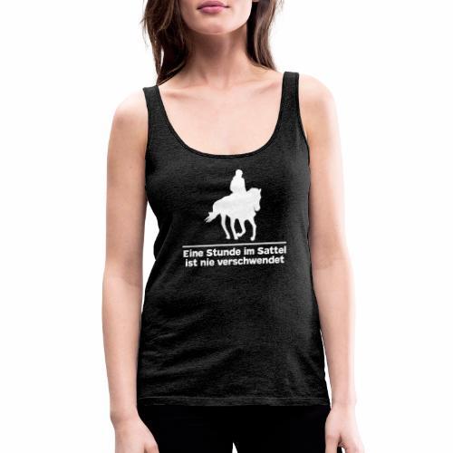 Reiten Pferde Pferdesprüche T-Shirt Pferdemädchen - Frauen Premium Tank Top