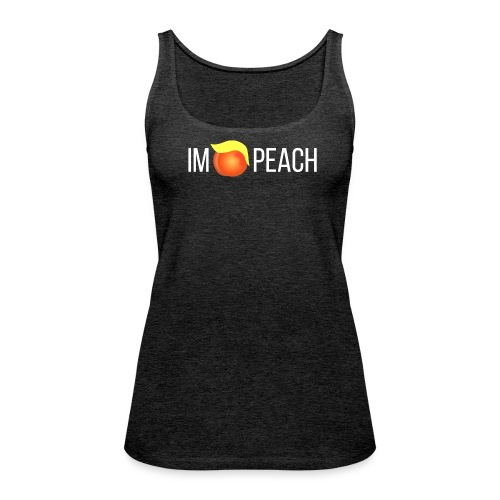 IMPEACH / Light Unisex Hoodie Sweat - Women's Premium Tank Top