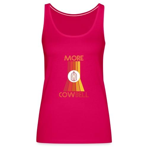 more cowbell - Women's Premium Tank Top