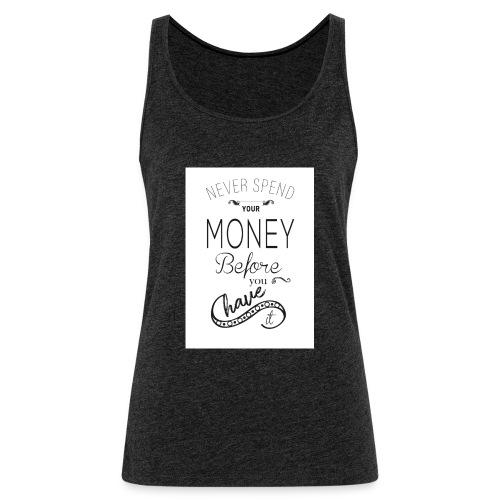 Spending is the season - Women's Premium Tank Top