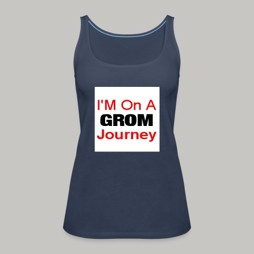 i am on a grom journey - Women's Premium Tank Top