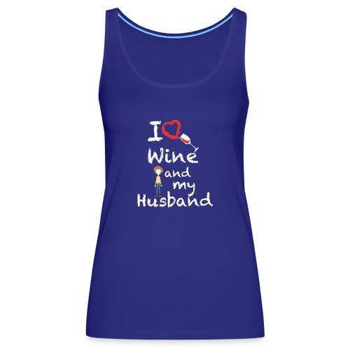 I love Red wine & my Husband Couples Pairs Wedding - Canotta premium da donna