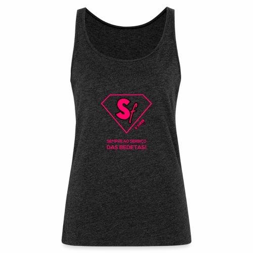 Sempre ao serbiço das bedetas - Camiseta de tirantes premium mujer