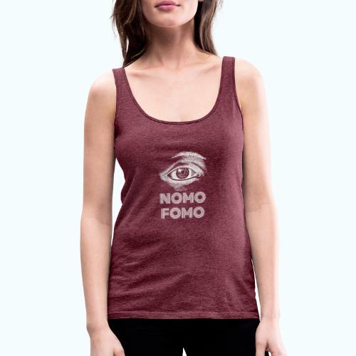 NOMO FOMO - Women's Premium Tank Top