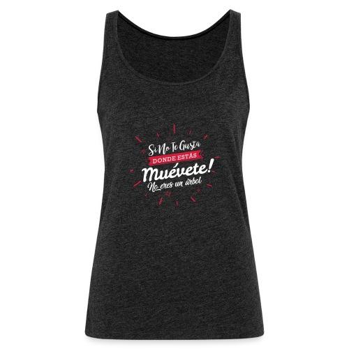 Muévete! - Camiseta de tirantes premium mujer