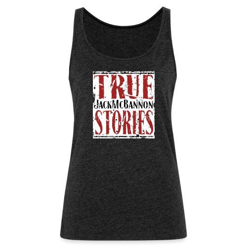 Jack McBannon - True Stories (RedWhiteBlack) - Frauen Premium Tank Top