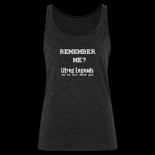 Remember me? - Vrouwen Premium tank top