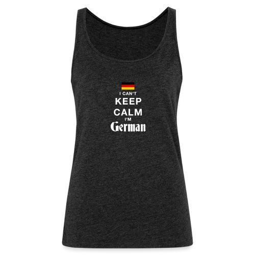 I CAN T KEEP CALM german - Frauen Premium Tank Top