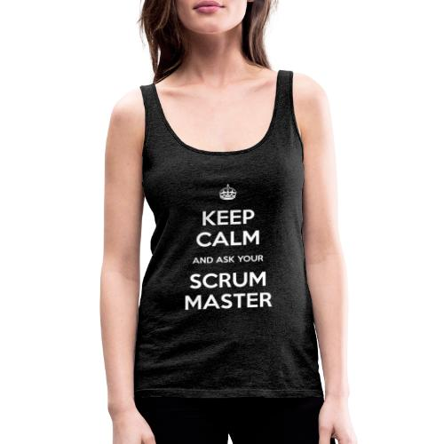 Keep Calm and ask your Scrum Master - Frauen Premium Tank Top