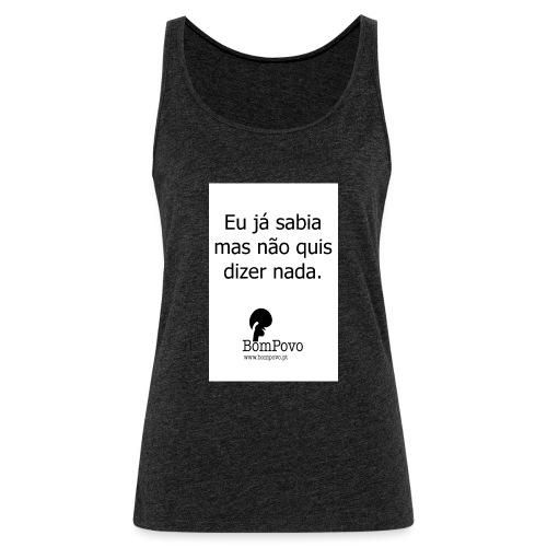 eujasabiamasnaoquisdizernada - Women's Premium Tank Top