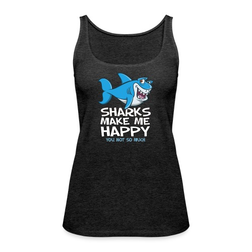 Sharks make me happy - Haifisch - Frauen Premium Tank Top