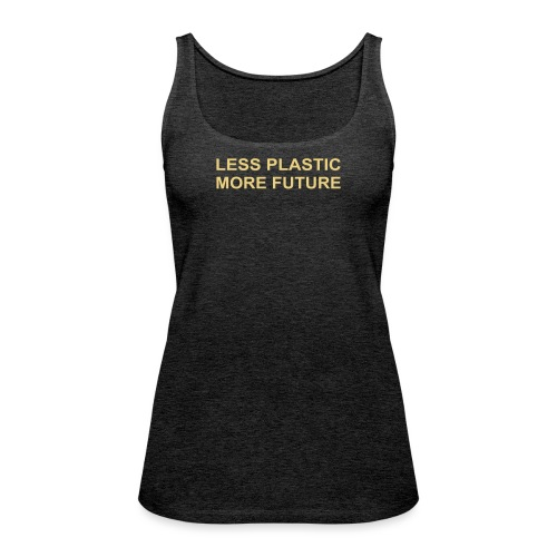 Less Plastic More Future - Frauen Premium Tank Top