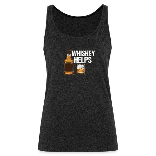 Whiskey helps - Alkohol - Frauen Premium Tank Top