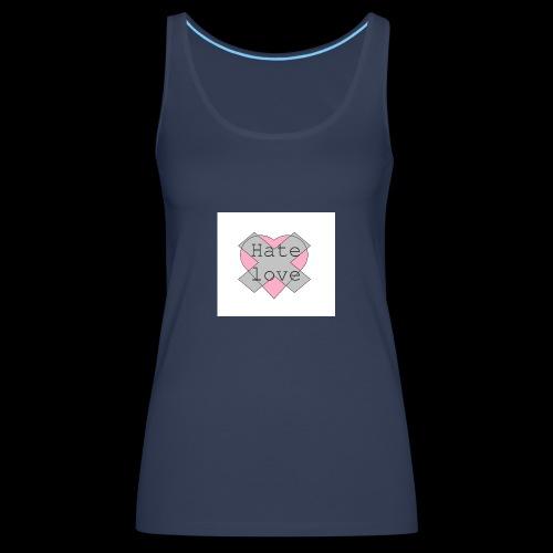 Hate love - Camiseta de tirantes premium mujer