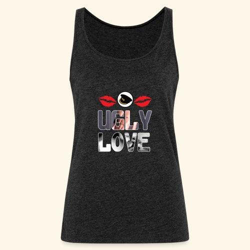 Ugly Love - Women's Premium Tank Top