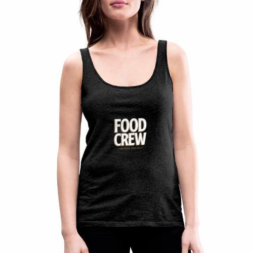 Food Crew - Frauen Premium Tank Top