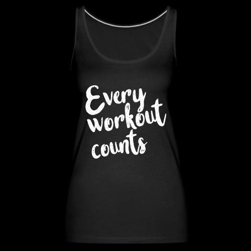 Every workout counts - Débardeur Premium Femme