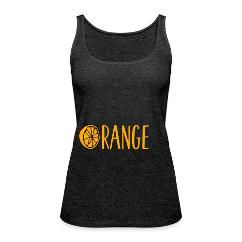 Orange Lettering - Frauen Premium Tank Top