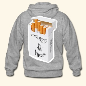 Cigarettes Kill Vibes - Men's Premium Hooded Jacket