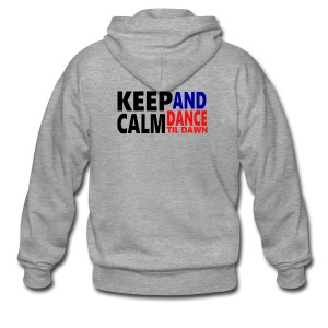 Keep Calm and Dance Til Dawn - Men's Premium Hooded Jacket