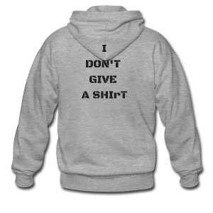I don't give a shiRt - Felpa con zip Premium da uomo
