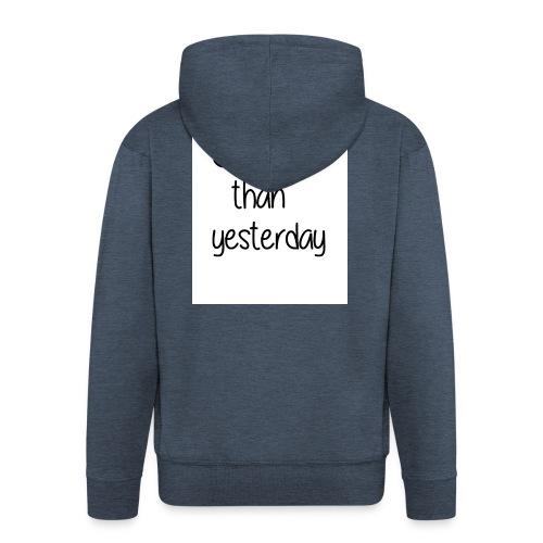 Stronger than yesterday tshirt woman - Men's Premium Hooded Jacket