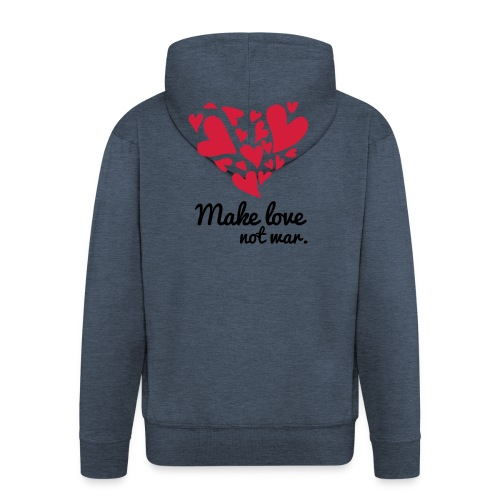 Make Love Not War T-Shirt - Men's Premium Hooded Jacket