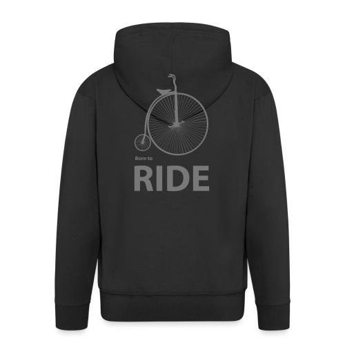 Born To Ride - Men's Premium Hooded Jacket