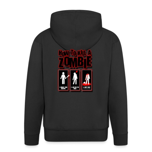 How to kill a Zombie - Men's Premium Hooded Jacket