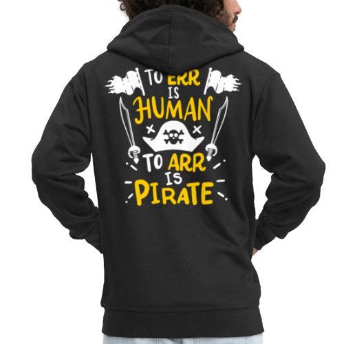 Irren ist menschlich, Arr ist Pirat - Männer Premium Kapuzenjacke
