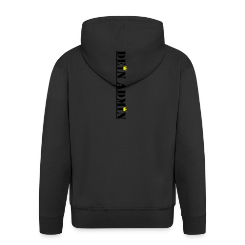 DEIN ADMIN - Motiv (schwarze Schrift) - Männer Premium Kapuzenjacke