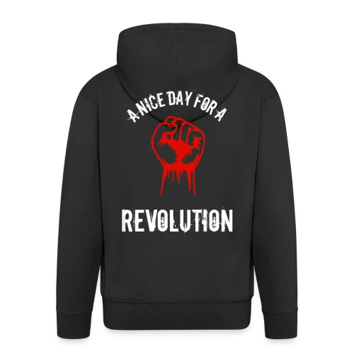 a nice day for a revolution - Men's Premium Hooded Jacket