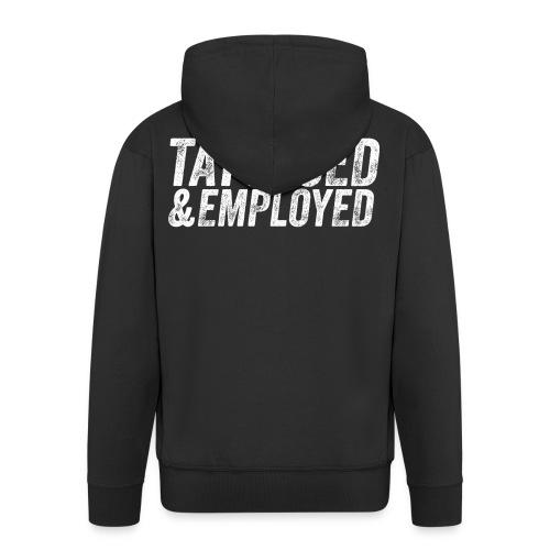 tattooed and employed –white print - Männer Premium Kapuzenjacke