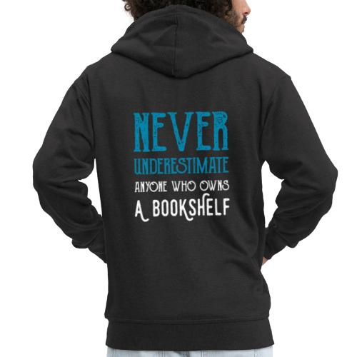 0148 Do not underestimate anyone with a bookshelf - Men's Premium Hooded Jacket