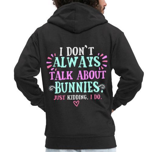 Always Talkin' Bunnies - Miesten premium vetoketjullinen huppari