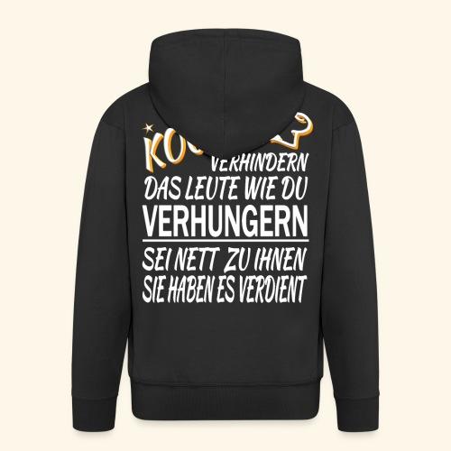 Koch Köche Lustiger Cooler Spruch Geschenk Küche - Männer Premium Kapuzenjacke