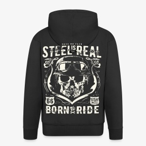 Have No Fear Steel Is Real Born to Ride est 68 - Männer Premium Kapuzenjacke
