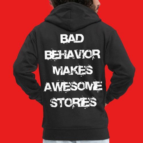 bad behavior makes awesome stories 2reborn - Männer Premium Kapuzenjacke